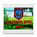 The Trailer Park King Tile Coaster