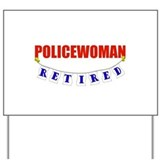 Retired Policewoman Yard Sign
