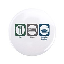 "Eat Sleep Interior Design 3.5"" Button (100 pa"