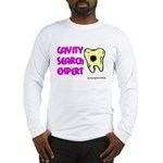Dental Cavity Search Expert Long Sleeve T-Shirt