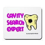 Dental Cavity Search Expert Mousepad