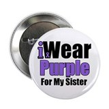 "I Wear Purple For My Sister 2.25"" Button"