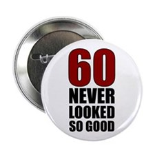 "60 Never Looked So Good 2.25"" Button (10 pack"