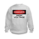 Danger! High Voltage Sweatshirt
