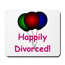 Happily Divorced! Mousepad