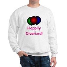 Happily Divorced! Sweatshirt