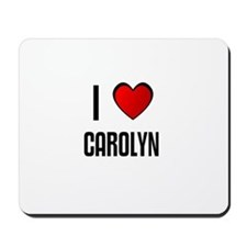 I LOVE CAROLYN Mousepad
