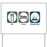 Eat Sleep Hospitality Yard Sign