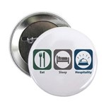 "Eat Sleep Hospitality 2.25"" Button"