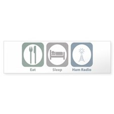 Eat Sleep Ham Radio Bumper Bumper Sticker