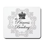 The Princess Is Beading Mousepad