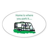 Home is where you park it Oval Decal