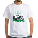 Home is where you park it Shirt