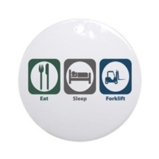 Eat Sleep Forklift Ornament (Round)