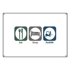 Eat Sleep Forklift Banner
