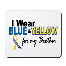 I Wear Blue & Yellow....2 (Brother) Mousepad