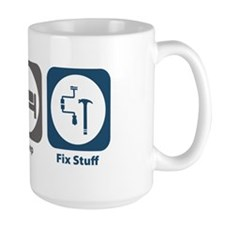 Eat Sleep Fix Stuff Coffee Mug