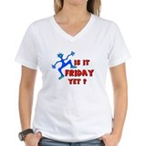 FRIDAY YET? Shirt