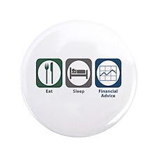 "Eat Sleep Financial Advice 3.5"" Button"