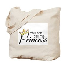 CALL ME PRINCESS Tote Bag