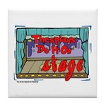 Thespians Do It On Stage Tile Coaster