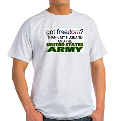 Got Freedom? Army (Husband) Ash Grey T-Shirt