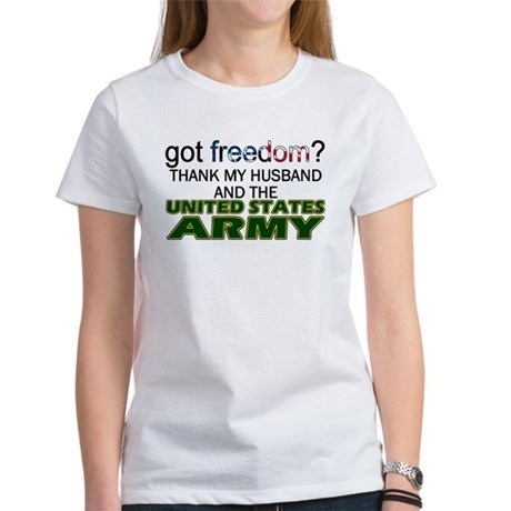 Got Freedom? Army (Husband) Women's T-Shirt