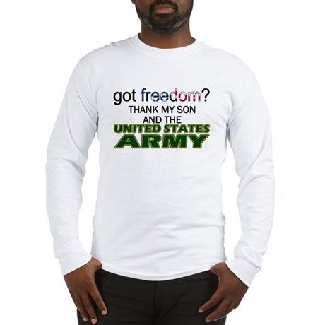 Got Freedom? Army (Son) Long Sleeve T-Shirt