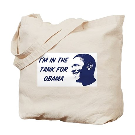 I'm in the tank for Obama Tote Bag