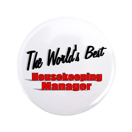 &quot;The World's Best Housekeeping Manager&quot; 3.5&quot; Butto