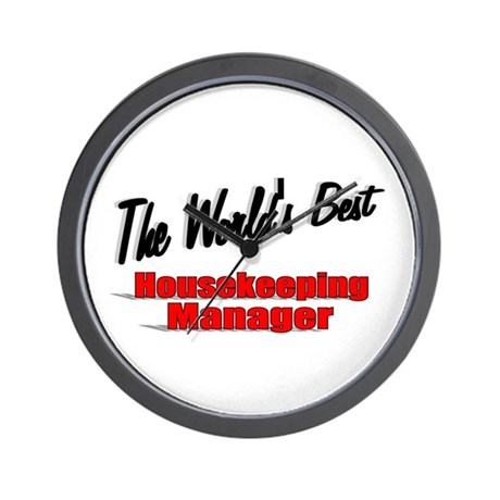 &quot;The World's Best Housekeeping Manager&quot; Wall Clock