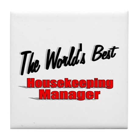 &quot;The World's Best Housekeeping Manager&quot; Tile Coast