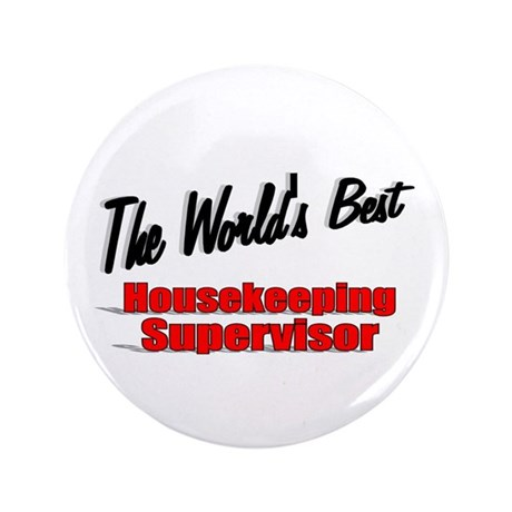"""The World's Best Housekeeping Supervisor"" 3.5"" Bu"