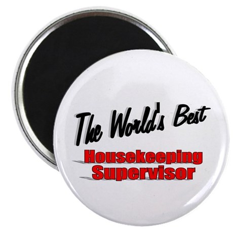 """The World's Best Housekeeping Supervisor"" 2.25"" M"