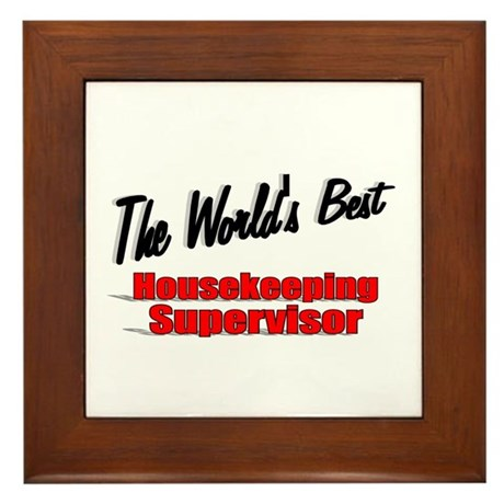 """The World's Best Housekeeping Supervisor"" Framed"