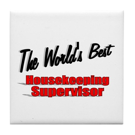 """The World's Best Housekeeping Supervisor"" Tile Co"