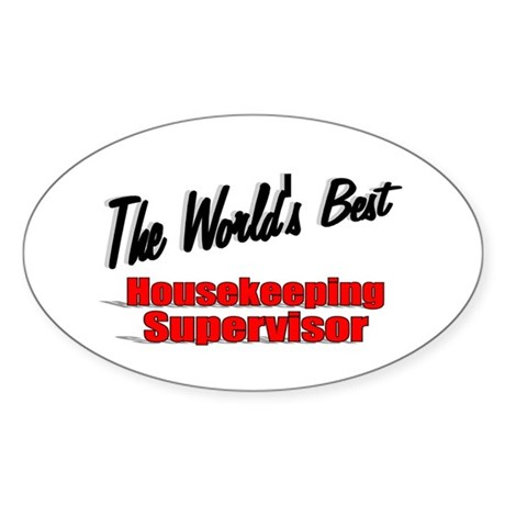 """The World's Best Housekeeping Supervisor"" Sticker"