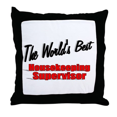 """The World's Best Housekeeping Supervisor"" Throw P"