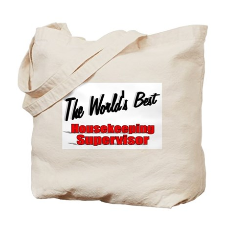 """The World's Best Housekeeping Supervisor"" Tote Ba"