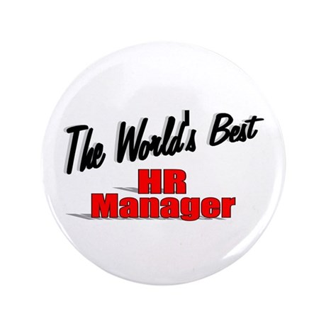 """The World's Best HR Manager"" 3.5"" Button"