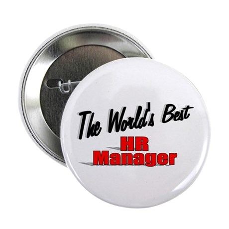 """The World's Best HR Manager"" 2.25"" Button (10 pac"