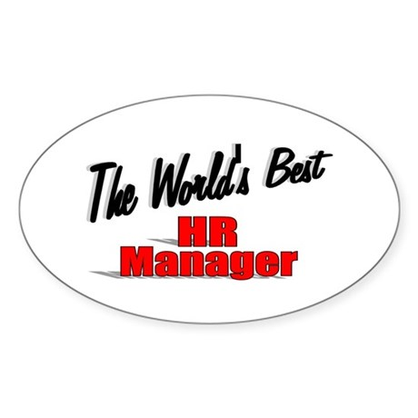 """The World's Best HR Manager"" Oval Sticker"