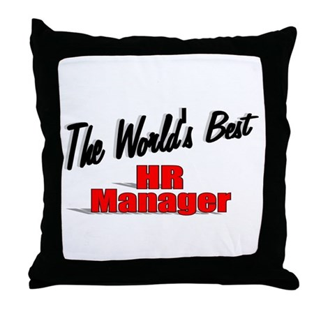 """The World's Best HR Manager"" Throw Pillow"