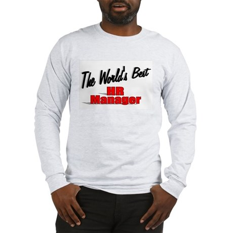 """The World's Best HR Manager"" Long Sleeve T-Shirt"