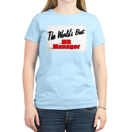 """The World's Best HR Manager"" Women's Light T-Shir"