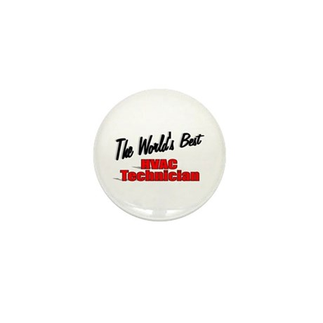 """The World's Best HVAC Technician"" Mini Button"