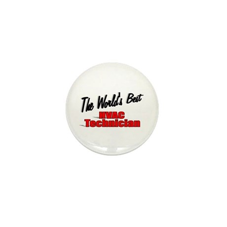 """The World's Best HVAC Technician"" Mini Button (10"