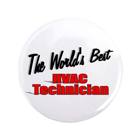 """The World's Best HVAC Technician"" 3.5"" Button (10"