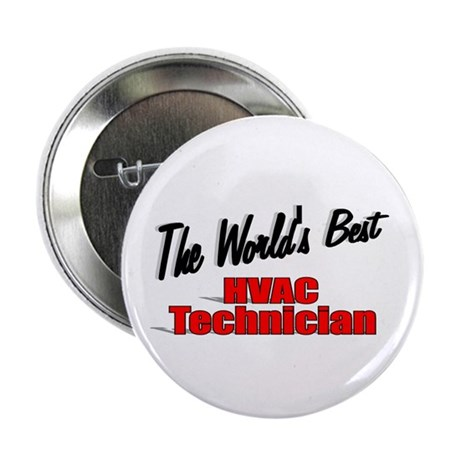 """The World's Best HVAC Technician"" 2.25"" Button (1"