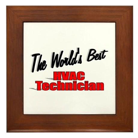 """The World's Best HVAC Technician"" Framed Tile"